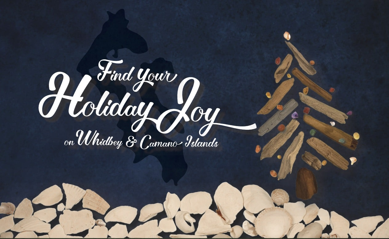 "Poster that says ""Find Your Holiday Joy on Whidbey and Camano Islands"