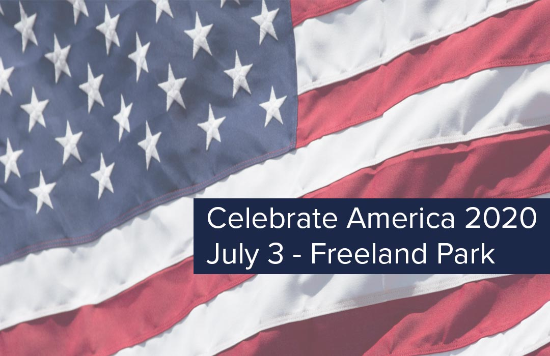 """American Flag with the words """"Celebrate America 2020, July 3, Freeland Park."""